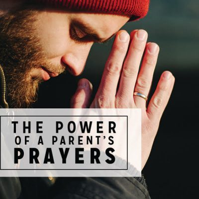 The Power of a Parent's Prayers