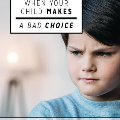When Your Child Makes a Bad Choice