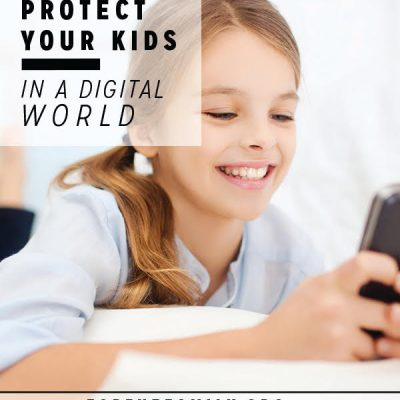 How to Protect Your Kids in a Digital World