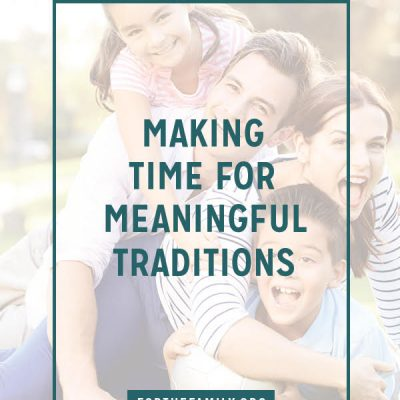 Making Time for Meaningful Traditions