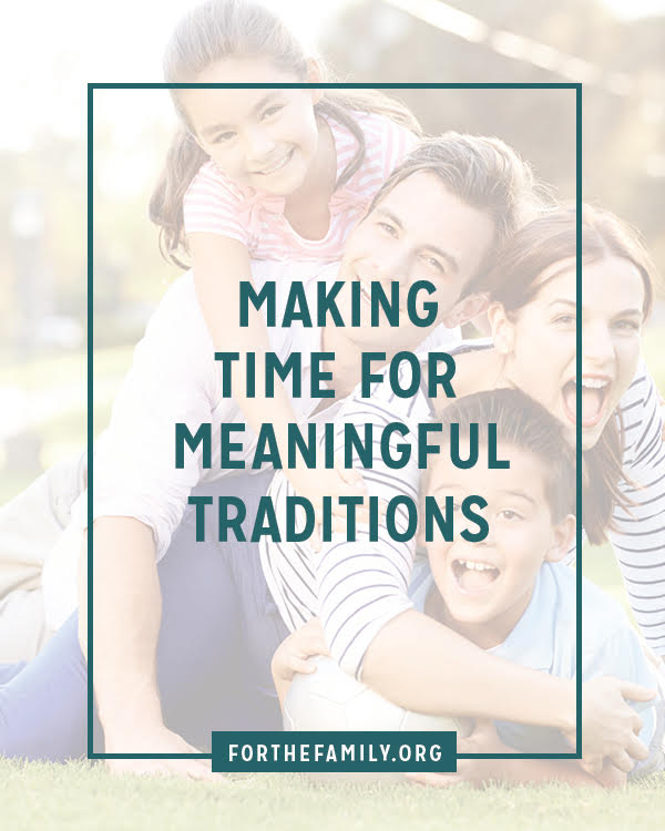 Does your family celebrate special moments or holidays the same way year after year? Traditions give our families culture and create lifelong memories for our kids- here's how to make them simple, and meaningful.