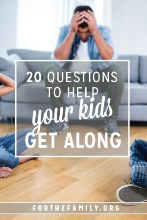 20 Questions to Help Your Kids Get Along