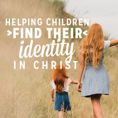 Helping Children Find Their Identity in Christ