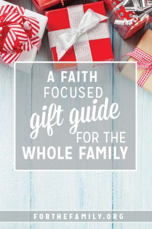 A Faith-Focused Gift Guide for the whole Family