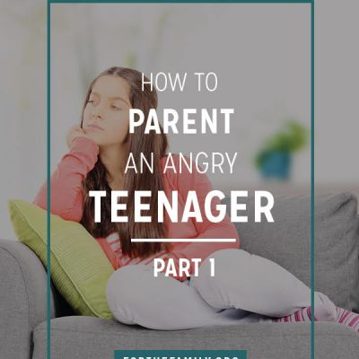 How to Parent an Angry Teenager {part one}