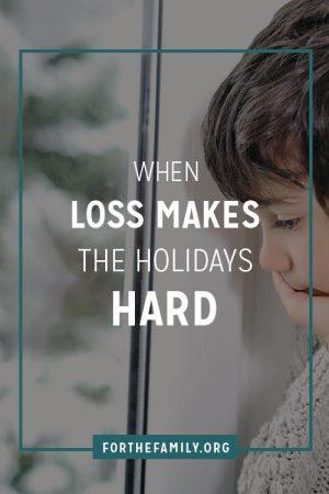When Loss Makes the Holidays Hard
