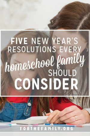 5 New Year's Resolutions Every Homeschool Family Should Consider