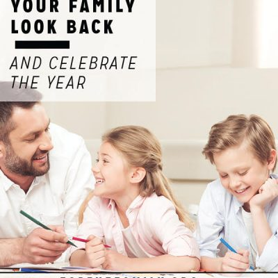 How to Help your Family Look Back and Celebrate the Year