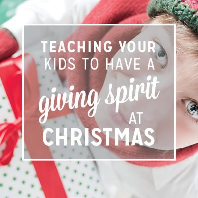 Teaching Your Kids to Have a Giving Spirit at Christmas