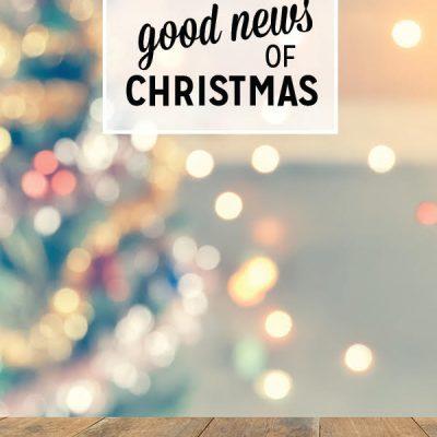 The REALLY Good News of Christmas
