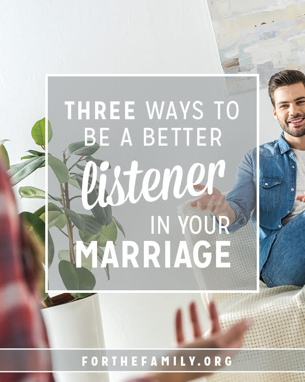 Communication in a marriage can be really difficult but listening is always essential. We can't extend grace and bring life to our relationship if we don't hear our spouse's heart and needs. Here are three ways to help you listen well.