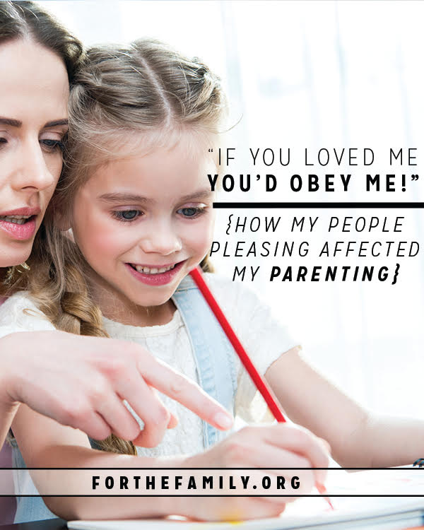 """If You Loved Me, You'd Obey Me!"" — How My People Pleasing Affected My Parenting"