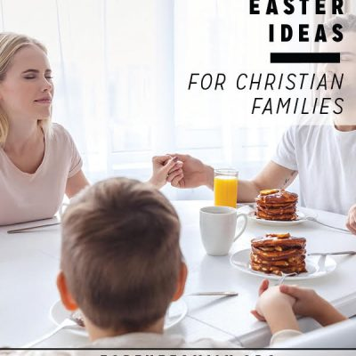 Lent and Easter Ideas for Christian Families