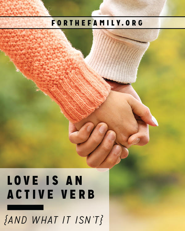 Love is an active verb