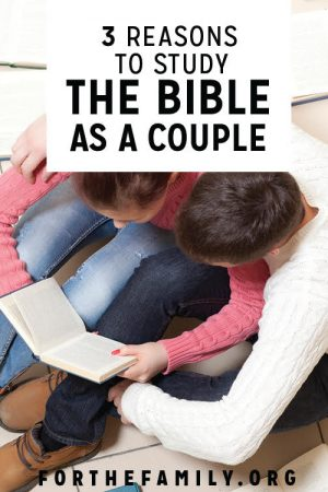 3 Reasons to Study the Bible as a Couple