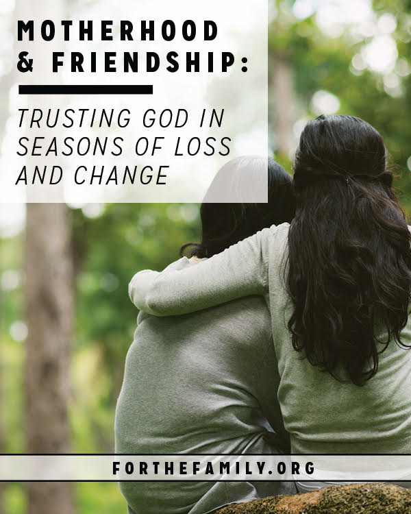 We all know it: moms need friends. But how can we trust God to bring the right people in to our lives when life is hard? When things change, or when we are grieving, God's heart for companionship in our lives is still the same. You can depend on HIm. Here's how.