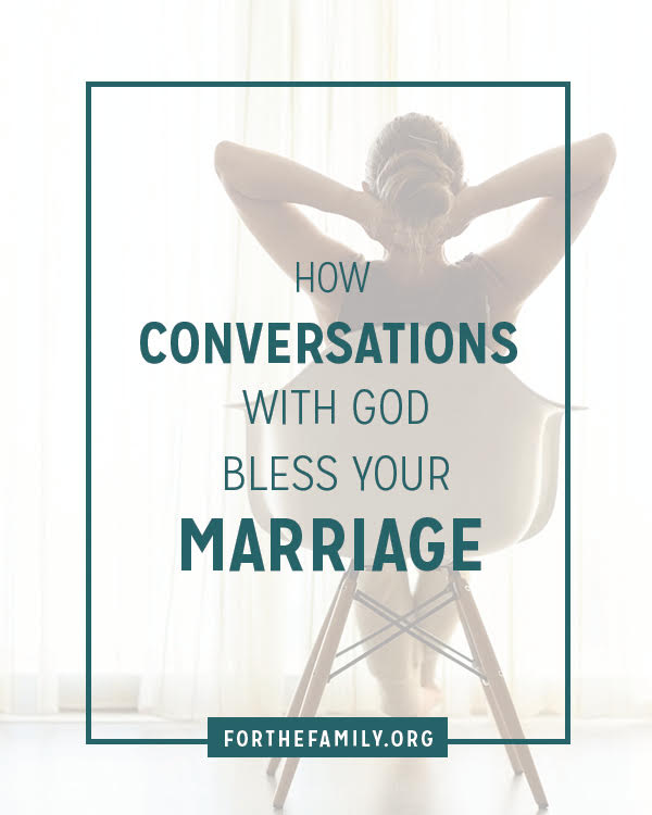 Do you and your spouse have conversations with God together? Time spent listening and talking with him has a direct correlation to the health of your marriage. Here's how to begin!