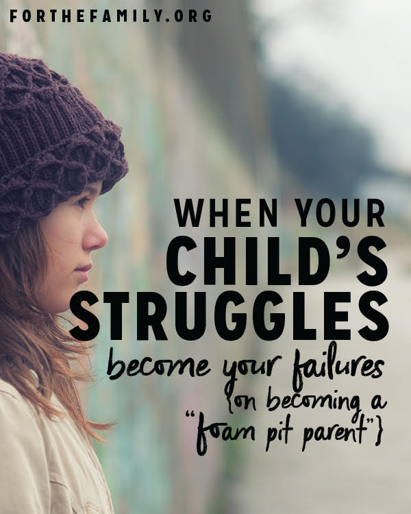 When Your Child's Struggles Become Your Failures