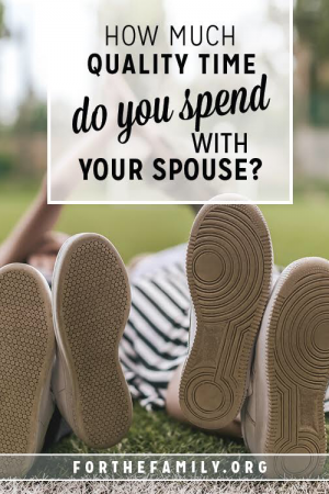 How Much Quality Time do You Spend With Your Spouse?