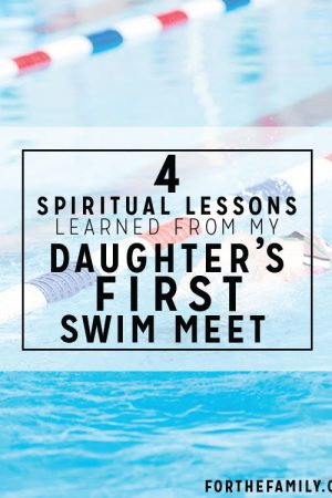 4 Spiritual Lessons Learned from My Daughter's First Swim Meet