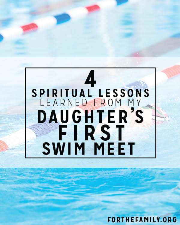 Sometimes God speaks to us through the most unlikely circumstances. But spiritual lessons can be learned everywhere... even a swim meet.