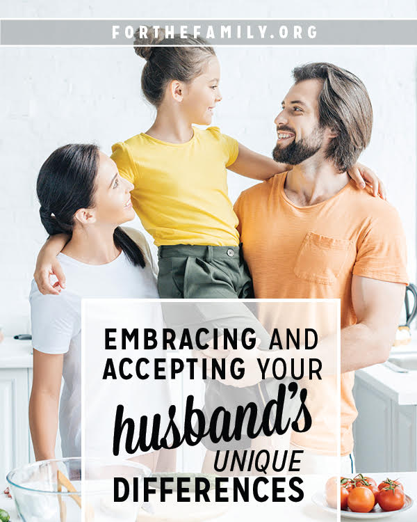 Embracing and Accepting Your Husband's Unique Differences