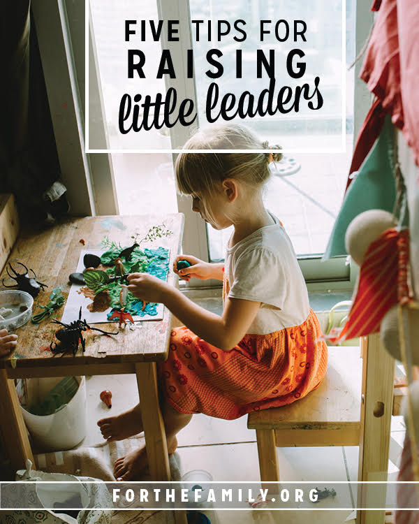 Five Tips for Raising Leaders