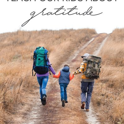 The Best Way to Teach Our Kids About Gratitude
