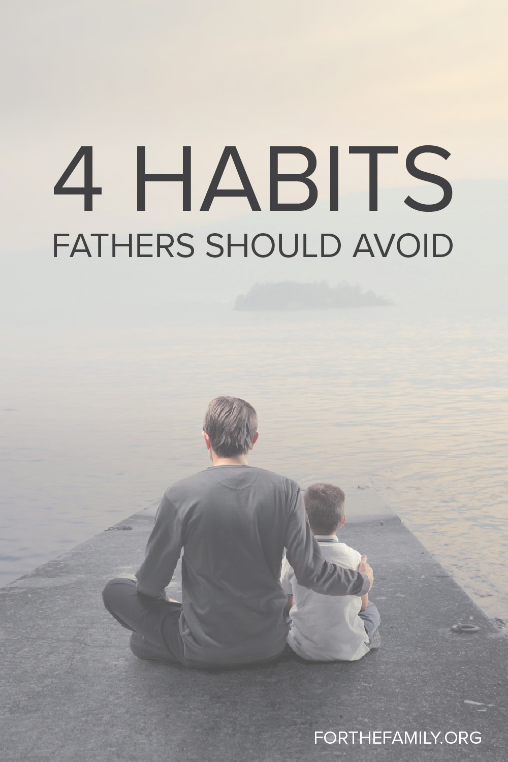 Four Habits Fathers Should Avoid