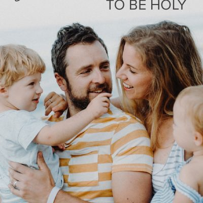 Dear Parents, You are Called to be Holy