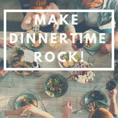 Make Dinnertime Rock
