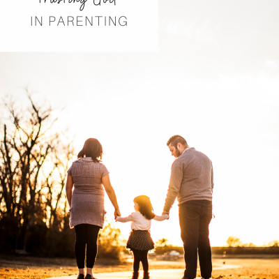 Trusting God in Parenting