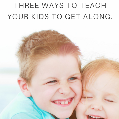 Hugs, Not Fists – 3 Ways to Teach Your Kids to Get Along