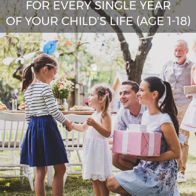 Encouragement for Every Single Year of Your Child's Life (Age 1-18)