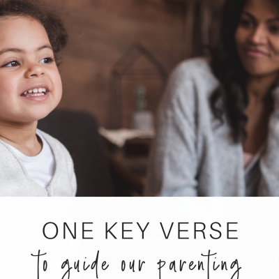 One Key Verse to Guide Our Parenting