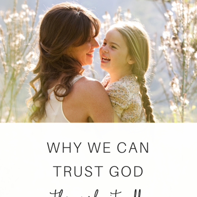 Why We Can Trust God Through It All