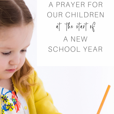 A Prayer for Our Children at the Start of a New School Year
