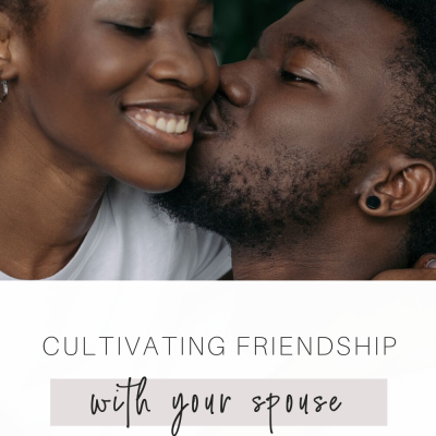 Cultivating Friendship with Your Spouse