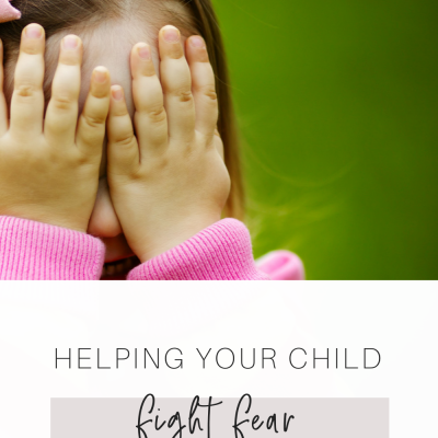 Helping Your Child Fight Fear