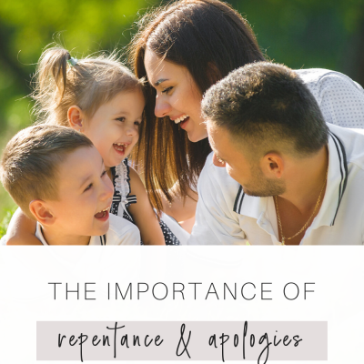 The Importance of Repentance and Apologies in Parenting