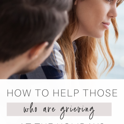 How to Help Those that are Grieving at the Holidays