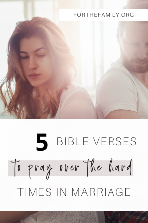 Are you struggling in your marriage? If you are in a place where it just feels too hard there is no better time to pray. Right now, right where you are, God's word is waiting to infuse your relationship with hope. Here are five verses to strengthen and encourage you today...