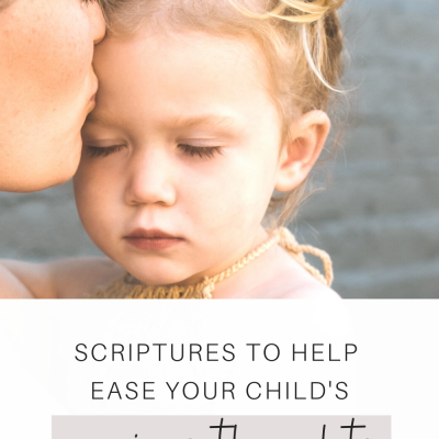 Scriptures To Help Ease Your Child's Anxious Thoughts