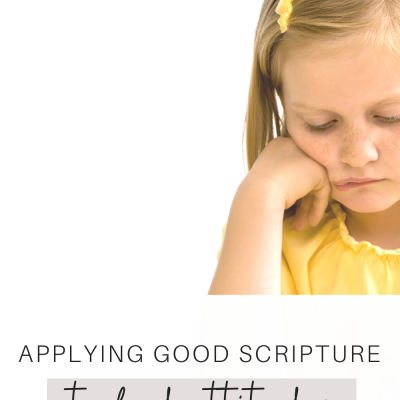 Applying Good Scripture to Bad Attitudes
