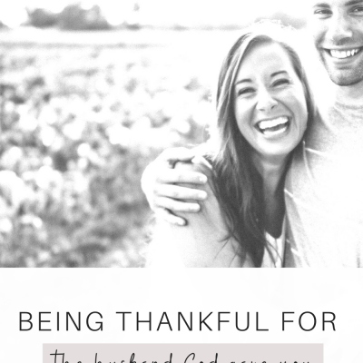 Being Thankful for the Husband God Gave You