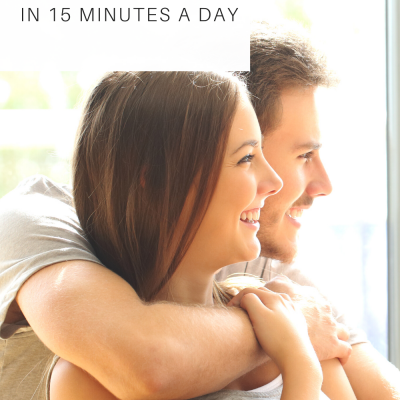 Build a Stronger Marriage in 15 Minutes a Day