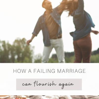 How a Failing Marriage can Flourish Again