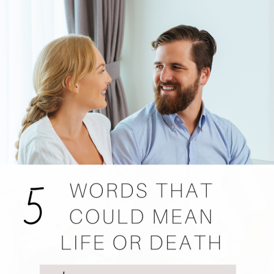 5 Words that could Mean Life or Death to Your Marriage