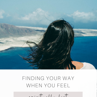 Finding Your Way When You Feel Spiritually Lost