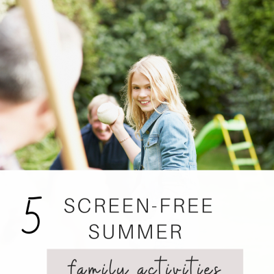 5 Screen-Free Summer Family Activities